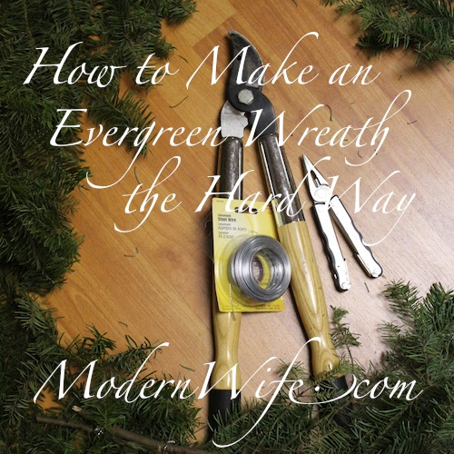 How to make an evergreen wreath the hard way